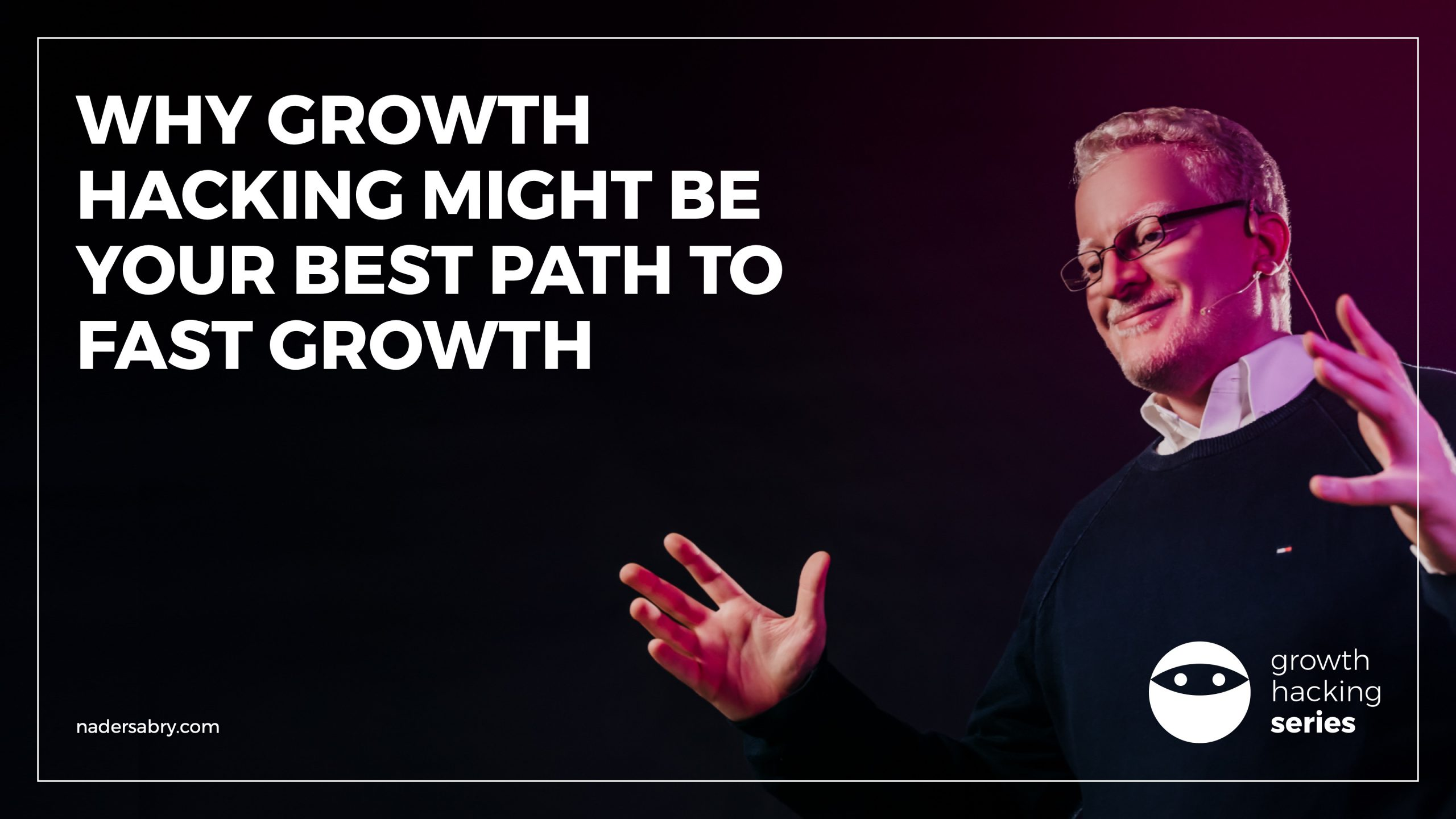 Why Growth Hacking