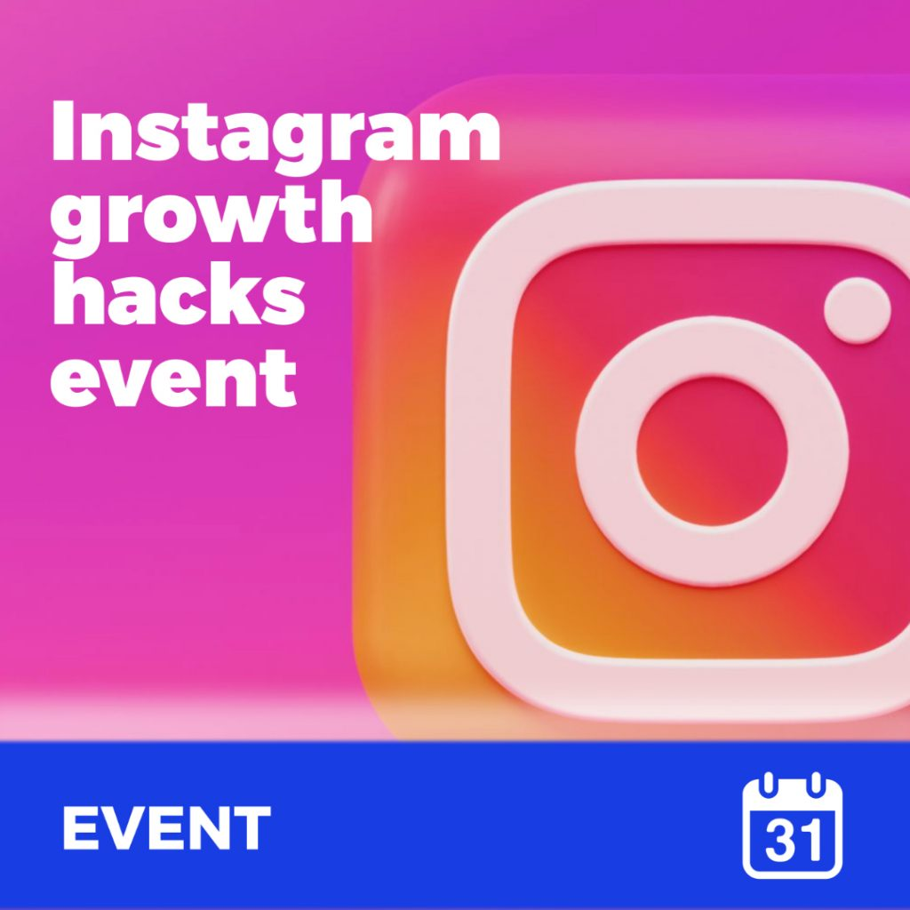 Instagram growth hacks event - growth hacking