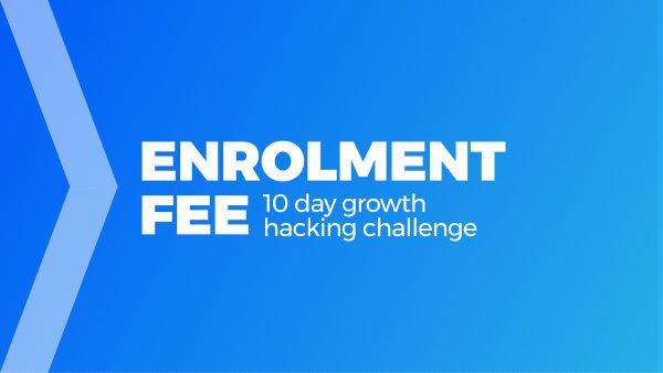 Enrolment Fee scaled - Growth Thinking - think, design, growth hack a design approaching to growth hacking